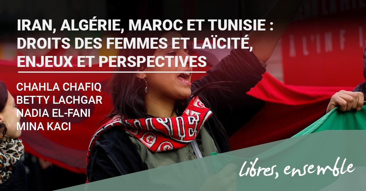 """Rencontre-débat: """"Iran, Algérie, Maroc et Tunisie: droits des femmes et laïcité."""""""